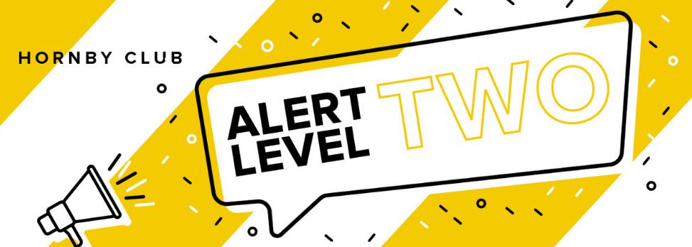 Alert Level 2 update for Hornby Club