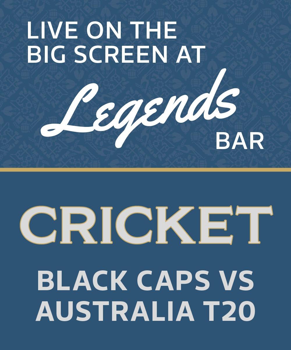 Live on the big screen at Legends Bar, Cricket Black Caps vs Australia T20, Hornby Club
