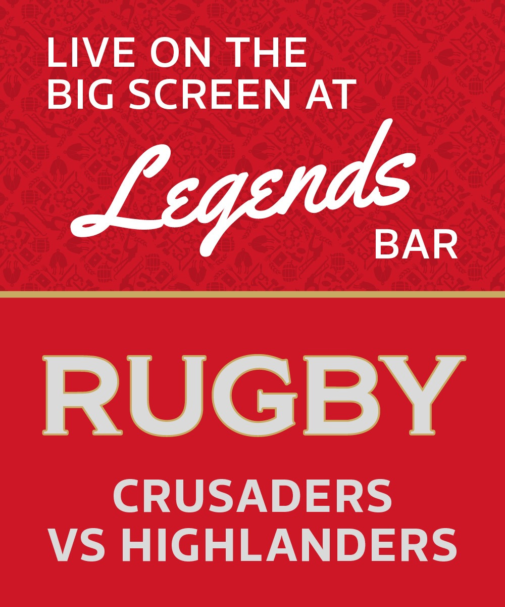 Live on the big screen at Legends Bar, Rugby Crusaders vs Highlanders, Hornby Club